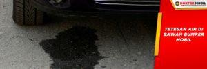 Air di Bumper Menandakan Adanya Kebocoran Radiator Mobil