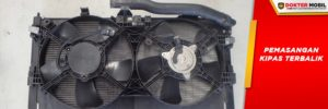 Check Pemasangan Kipas Karena Kipas Radiator Sering Terbalik
