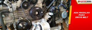 Drive Belt yang Nyangkut atau Copot Menyebabkan Putaran Kipas Tidak Bekerja