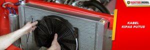 Putusnya Kabel Kipas yang Putus Menyebabkan Kipas Radiator Tidak Berputar